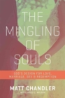 The Mingling of Souls : God's Design for Love, Marriage, Sex, and Redemption - Book