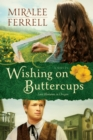 Wishing on Buttercups : A Novel - eBook