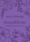 Beautiful Me : Believing God's Truth about You - Book