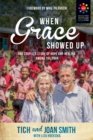 When Grace Showed Up : One Couple's Story of Hope and Healing among the Poor - eBook