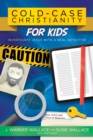 Cold-Case Christianity for Kids : Investigate Jesus with a Real Detective - eBook
