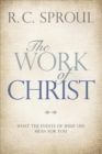 The Work of Christ : What the Events of Jesus' Life Mean for You - Book
