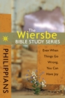 The Wiersbe Bible Study Series: Philippians : Even When Things Go Wrong, You Can Have Joy - eBook