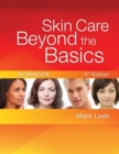 Workbook for Lees' Skincare Beyond the Basics, 4th - Book