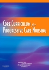 Core Curriculum for Progressive Care Nursing - E-Book - eBook