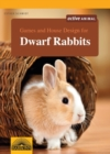 Games and House Design for Dwarf Rabbits : A Complete Pet Owner's Manual - Book