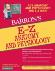 EZ Anatomy and Physiology - eBook
