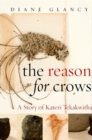 Reason for Crows, The : A Story of Kateri Tekakwitha - eBook