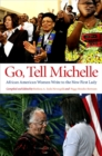 Go, Tell Michelle : African American Women Write to the New First Lady - eBook