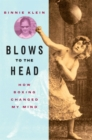 Blows to the Head : How Boxing Changed My Mind - eBook