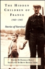 Hidden Children of France, 1940-1945, The : Stories of Survival - eBook
