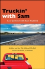 Truckin' with Sam : A Father and Son, The Mick and The Dyl, Rockin' and Rollin', On the Road - eBook