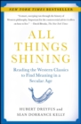 All Things Shining : Reading the Western Classics to Find Meaning in a Secular Age - eBook