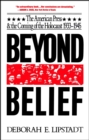Beyond Belief : The American Press And The Coming Of The Holocaust, 1933- 1945 - eBook