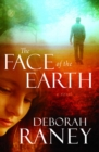 The Face of the Earth : A Novel - eBook