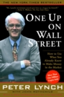 One Up On Wall Street : How To Use What You Already Know To Make Money In - eBook
