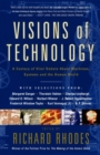 Visions Of Technology : A Century Of Vital Debate About Machines Systems A - eBook
