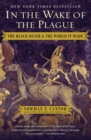 In the Wake of the Plague : The Black Death and the World It Made - eBook
