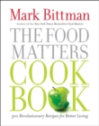 The Food Matters Cookbook : 500 Revolutionary Recipes for Better Living - eBook