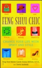 Feng Shui Chic : Change Your Life With Spirit and Style - eBook