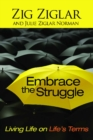 Embrace the Struggle : Living Life on Life's Terms - eBook