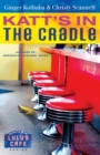 Katt's in the Cradle : A Secrets from Lulu's Cafe Novel - eBook