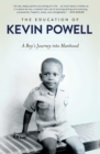 The Education of Kevin Powell : A Boy's Journey into Manhood - eBook