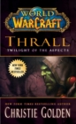 World of Warcraft: Thrall: Twilight of the Aspects - eBook