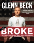 Broke : The Plan to Restore Our Trust, Truth and Treasure - eBook