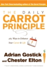 The Daily Carrot Principle : 365 Ways to Enhance Your Career and Life - eBook