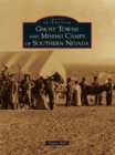 Ghost Towns and Mining Camps of Southern Nevada - eBook