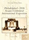 Philadelphia's 1926 Sesqui-Centennial International Exposition - eBook