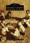 New Jersey's Lindbergh Kidnapping and Trial - eBook