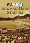 Bowman Gray Stadium - eBook