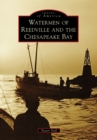 Watermen of Reedville and the Chesapeake Bay - eBook