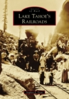 Lake Tahoe's Railroads - eBook