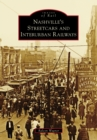 Nashville's Streetcars and Interurban Railways - eBook