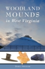 Woodland Mounds in West Virginia - eBook