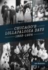 Chicago's Lollapalooza Days - eBook