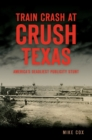 Train Crash at Crush, Texas - eBook