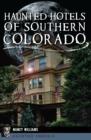 Haunted Hotels of Southern Colorado - eBook