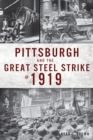 Pittsburgh and the Great Steel Strike of 1919 - eBook