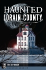 Haunted Lorain County - eBook