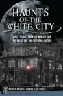 Haunts of the White City - eBook