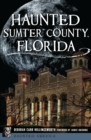 Haunted Sumter County, Florida - eBook