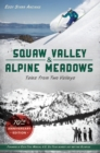 Squaw Valley and Alpine Meadows - eBook