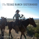 The Texas Ranch Sisterhood - eBook