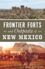 Frontier Forts and Outposts of New Mexico - eBook