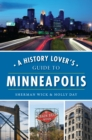 A History Lover's Guide to Minneapolis - eBook