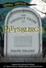 The Ghostly Tales of Pittsburgh - eBook